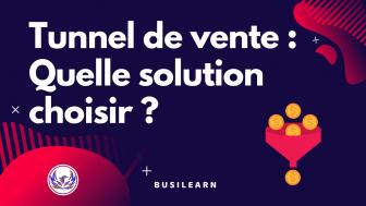 Créer un tunnel de vente : les 3 meilleures solutions