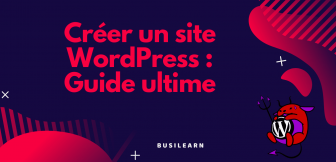 Formation WordPress gratuite : Le guide ultime