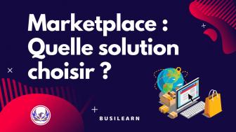 Créer une Marketplace : les 3 meilleures solutions possibles