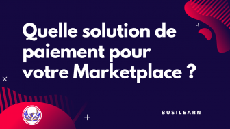 Les 5 meilleures solutions de paiement pour votre Marketplace
